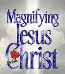 magnify Christ