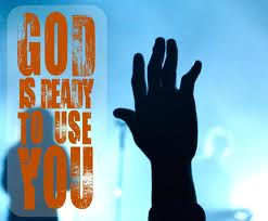 God is Ready To Use You