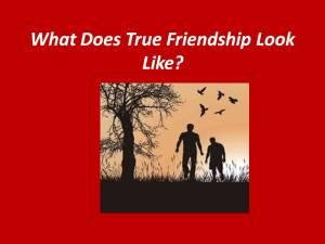 What Does True Friendship Look Like