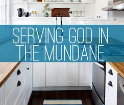 Serving God in the Mundane