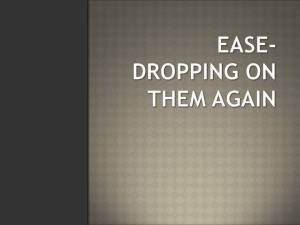 EASE-DROPPING ON THEM AGAIN