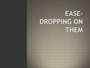 EASE-DROPPING ON THEM