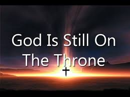 God is Still on the Throne