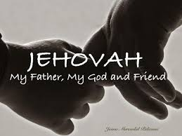 Jehovah is my Father