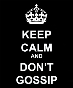 KEEP-CALM-AND-DONT-GOSSIP_edited