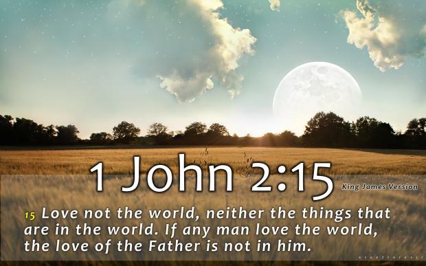 1_john_2_15_jesus_god_holy_bible_verse_hd-wallpaper-1589876.jpg